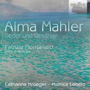 Alma Mahler: Lieder und Gesänge