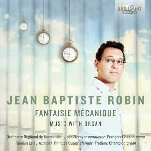 Jean Baptiste Robin: Fantaisie Mécanique
