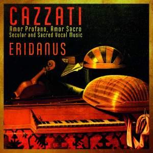 Cazzati: Amor Profano, Amor Sacro, Secular And Sacred Vocal Music