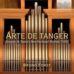 Arte De Tanger: Gonzalo De Baena's New Keyboard Works 1540