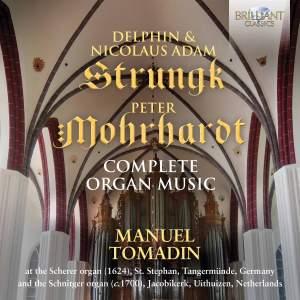 Delphin & Nicolaus Adam Strungk & Peter Morhardt: Complete Organ Music Product Image
