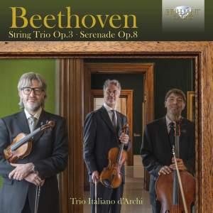 Beethoven: String Trio Op. 3 & Serenade Op. 8