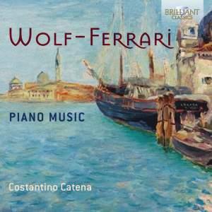 Wolf-Ferrari: Piano Music