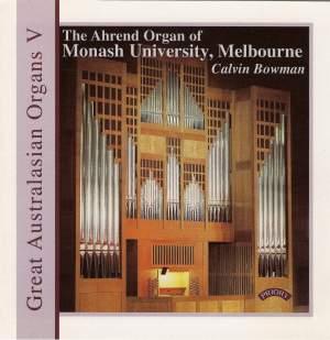 Great Australasian Organs Vol 5: Monash University