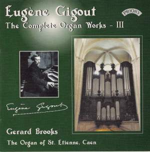 Eugène Gigout: The Complete Organ Works Volume 3 - The Cavaille-Coll Organ of St.Etienne, Caen, France