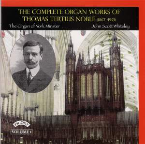 The Complete Organ Works of Thomas Tertius Noble Volume 1