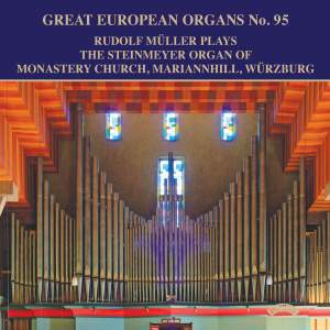 Great European Organs Vol. 95: Monastery Church, Mariannhill, Würzburg