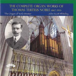The Complete Organ Works of Thomas Tertius Noble Volume 2
