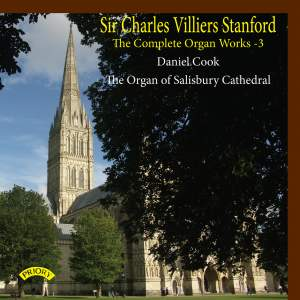 The Complete Organ Works of Charles Villiers Stanford, Vol. 3