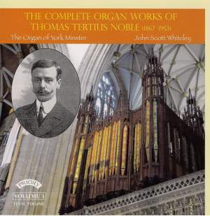 The Complete Organ Works of Thomas Tertius Noble Volume 3