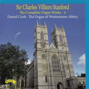 The Complete Organ Works of Charles Villiers Stanford Vol. 4