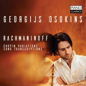 Rachmaninoff: Chopin Variations, Song Transcriptions