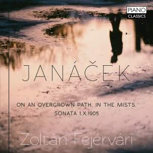 Janáček: On an Overgrown Path, in the Mist &, Sonata 1.X1905