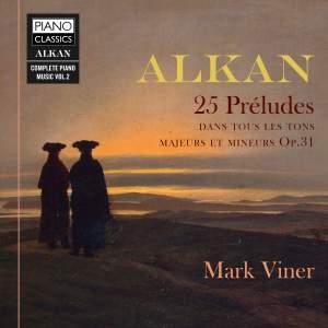Alkan: 25 Préludes dans les tons majeurs et mineurs Op. 31