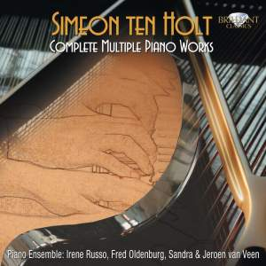 Simeon Ten Holt - Complete Multiple Piano Works