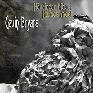 Gavin Bryars: Hovdingar hittast (Heroes meet)