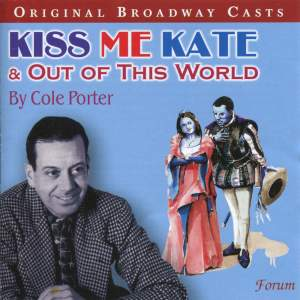 Cole Porter: Highlights from Kiss Me Kate & Out of This World