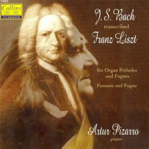 Bach transcribed by Liszt: 6 Organ Preludes and Fugues