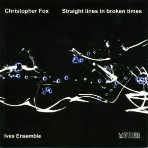 Christopher Fox - Straight lines in broken times