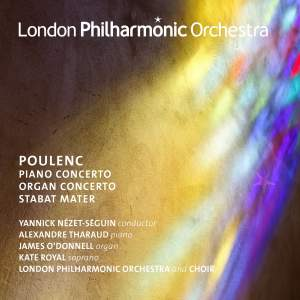 Poulenc: Piano Concerto, Concerto for Organ, String and Timpani & Stabat Mater