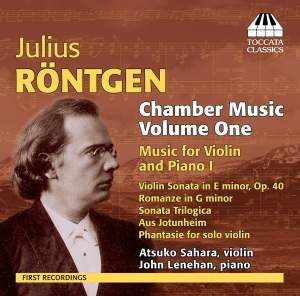 Julius Röntgen: Chamber Music, Volume One