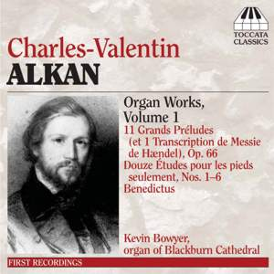 Alkan: Organ Music Volume 1