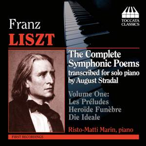 Liszt - The Complete Symphonic Poems for Solo Piano Volume 1