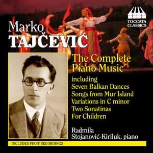 Marko Tajcevic: The Complete Piano Music