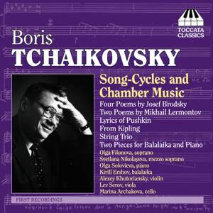 Boris Tchaikovsky: Song Cycles & Chamber Music