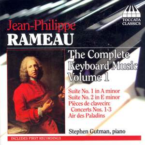 Rameau: Complete Keyboard Music Volume 1