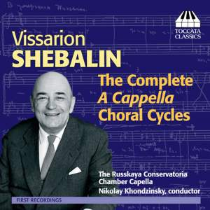 Vissarion Shebalin: Complete A Cappella Choral Cycles