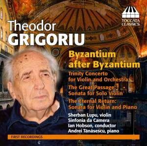 Theodor Grigoriu: Byzantium after Byzantium