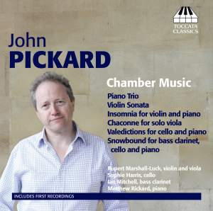 John Pickard: Chamber Music Volume 1