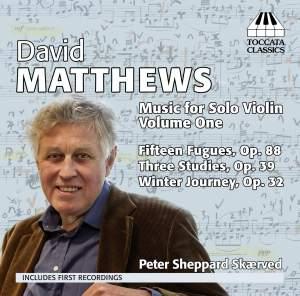 David Matthews: Music for Solo Violin, Volume One