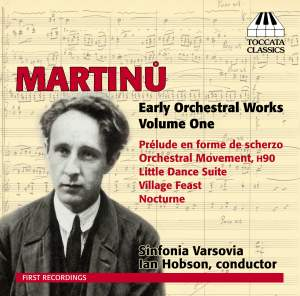Martinu: Early Orchestral Works, Volume One