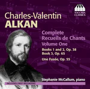 Alkan: Complete Recueils de Chants, Volume One