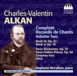 Alkan: Complete Recueils de Chants, Volume Two