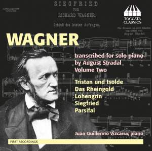 Wagner: transcribed for solo piano by August Stradal, Vol. Two