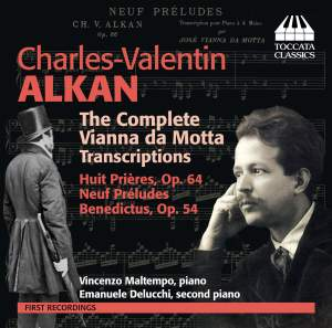 Alkan: The Complete Vianna da Motta Transcriptions