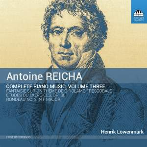 Antoine Reicha: Complete Piano Music, Volume Three