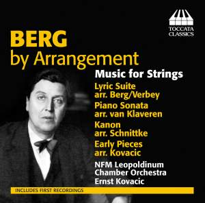 Berg by Arrangement: Music for String Orchestra