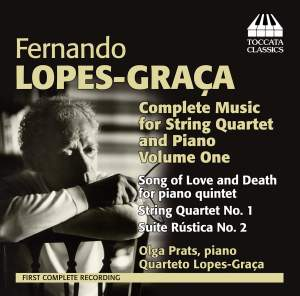Fernando Lopes-Graça: Complete Music for String Quartet and Piano, Volume One