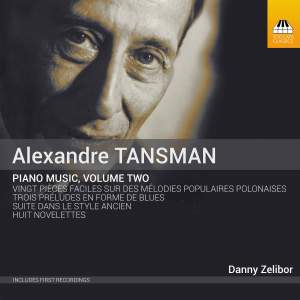 Tansman: Piano Music, Volume Two