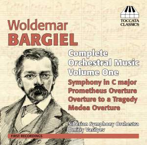 Woldemar Bargiel: Complete Orchestral Music, Vol. 1