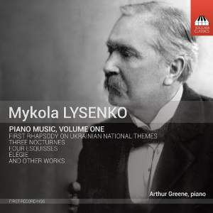 Mykola Lysenko: Piano Music, Volume One