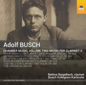 Adolf Busch: Chamber Music for Clarinet and Strings Vol. 2