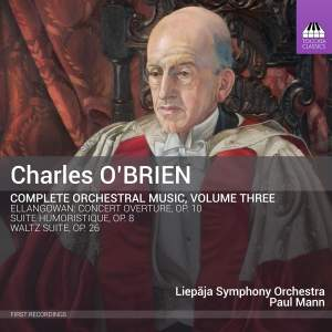 Charles O'Brien: Orchestral Music Vol. 3