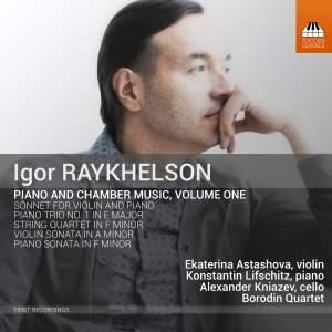 Igor Raykhelson: Piano and Chamber Music, Volume One