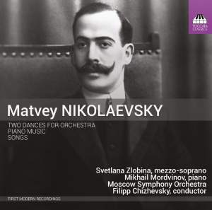 Matvey Nikolaevsky: Two Dances, Piano Music, Songs