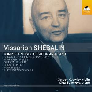 Vissarion Shebalin: Complete Music For Violin and Piano